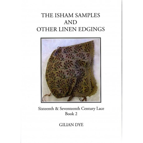 The Isham Samples and Other Linen Edgings by Gillian Dye