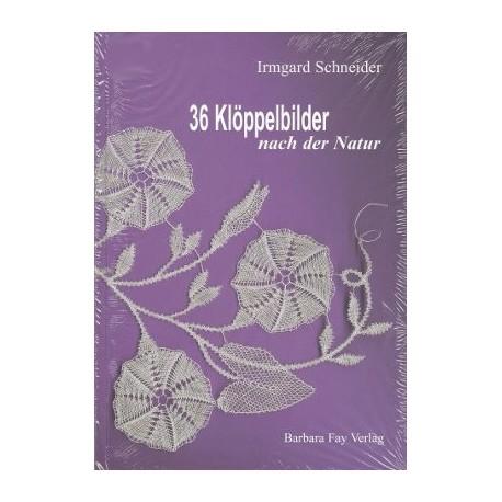 36 Kloppelbilder nach der Natur by Irmgard Schneider