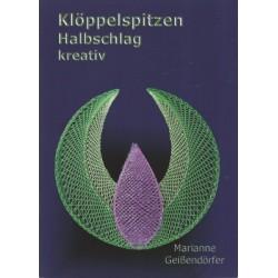 Kloppelspitzen Halbschlag Kreativ  by Marianne Geissendorfer